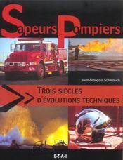 Sapeurs-Pompiers 3 Siecles D'Evolutions Techniques - Intérieur - Format classique