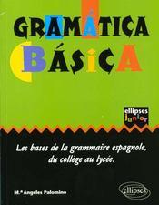 Gramatica Basica Les Bases De La Grammaire Espagnole Du College Au Lycee - Intérieur - Format classique