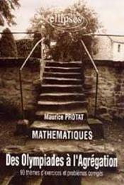 Des Olympiades A L'Agregation 93 Themes D'Exercices Et Problemes Corriges En Mathematiques - Intérieur - Format classique
