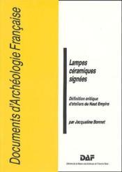 Lampes céramiques signées ; définition critique d'ateliers du Haut Empire - Couverture - Format classique