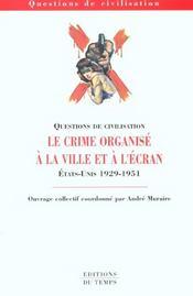 Le crime organise à la ville et à l'écran ; Etats-Unis 1929-1951 - Intérieur - Format classique
