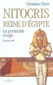 Nitocris, reine d'Egypte t.2 ; la pyramide rouge - Couverture - Format classique