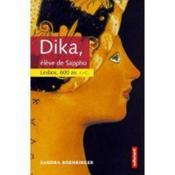 Dika. Eleve De Sapho ; Lesbos Vers 600av J-C - Couverture - Format classique