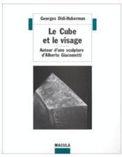 Le cube et le visage ; autour d'une sculpture d'Alberto Giacometti - Couverture - Format classique