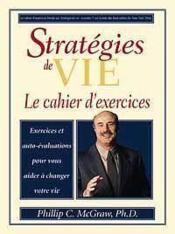 Strategies de vie ; le cahier d'exercices - Couverture - Format classique