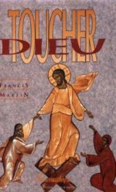 Toucher Dieu - Couverture - Format classique