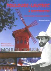 Toulouse-Lautrec A Montmartre - Couverture - Format classique