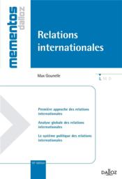 Vente livre :  Relations internationales (10e édition)  - Max Gounelle