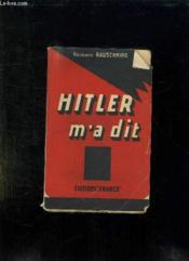 Hitler M A Dit. Confidences Du Fuhrer Sur Son Plan De Conquete Du Monde. - Couverture - Format classique