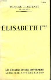 ELISABETH 1ère. - Couverture - Format classique