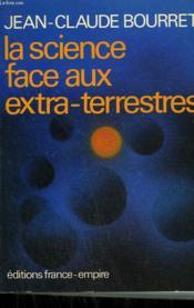 La Science Face Aux Extra-Terrestres. - Couverture - Format classique