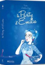 Le party d'Emilie  - Nadia Lakhdari King