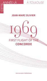 Vente livre :  1969 ; First Flight of The Concorde  - Jean-Marc Olivier