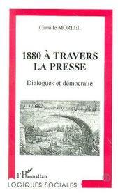 1880 A Travers La Presse : Dialogue Et Democratie - Intérieur - Format classique