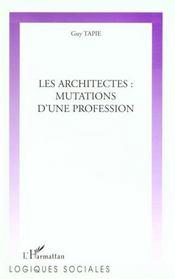 Les Architectes ; Mutations D'Une Profession - Intérieur - Format classique
