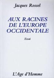 Aux Racines De L'Europe Occidentale - Couverture - Format classique
