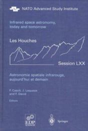 Infrared space astronomy, today and tomorrow - Couverture - Format classique