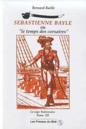 Sebastienne Bayle Ou Le Temps Des Corsaires : - Couverture - Format classique