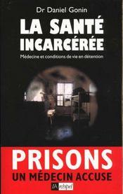 La Sante Incarceree - Intérieur - Format classique