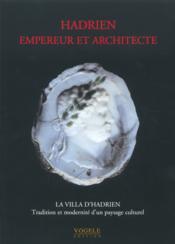 Hadrien Empereur Et Architecte La Villa D'Hadrientradition Et Modernite D'Un Paysage Culturel - Couverture - Format classique
