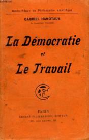 La Democratie Et Le Travail. Collection : Bibliotheque De Philosophie Scientifique. - Couverture - Format classique