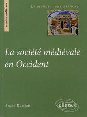 La société médiévale en occident - Intérieur - Format classique
