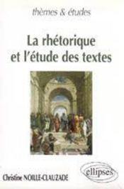 La Rhetorique Et L'Etude Des Textes - Intérieur - Format classique