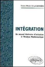 Integration Un Nouvel Itineraire D'Initiation A L'Analyse Mathematique - Intérieur - Format classique