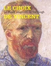 Choix De Vincent : Le Musee Imaginaire De Van Gogh (Le) - Intérieur - Format classique