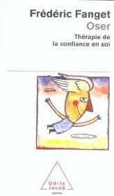 Oser ; thérapie de la confiance en soi - Intérieur - Format classique