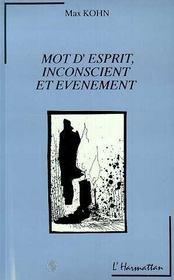 Mot D'Esprit, Inconscient Et Evenement - Intérieur - Format classique