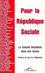 Pour La Republique Sociale ; La Gauche Socialiste Dans Ses Textes - Intérieur - Format classique