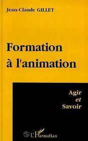 Formation A L'Animation: Agir Et Savoir - Intérieur - Format classique