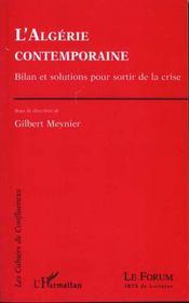 L'Algerie Contemporaine ; Bilan Et Solutions Pour Sortir De La Crise - Intérieur - Format classique