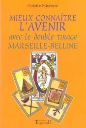 Mieux connaître l'avenir avec Marseille-Belline - Intérieur - Format classique