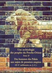 Une Archeologie Des Peuples Du Proche-Orient T.2 ; Des Hommes Des Palais Aux Sujets De Premiers Empires - Intérieur - Format classique