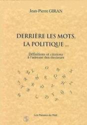 Derriere Les Mots, La Politique... : - Couverture - Format classique