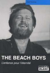 The Beach Boys ; l'enfance pour l'éternité - Couverture - Format classique
