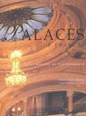 Palaces De France ; Vie Et Memoire De L'Extravagance - Intérieur - Format classique