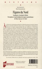 Figures du Nord ; Scandinavie, Groenland et Sibérie ; perceptions et représentations des espaces septentrionaux du Moyen Age au XVIII siècle - 4ème de couverture - Format classique