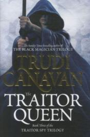 Vente livre :  The traitor queen - traitor spy trilogy: book 3  - Trudi Canavan