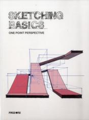 Vente livre :  Sketching basics ; one point perspective  - Joy Cheng - Lee Min Kok