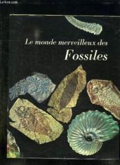 Le Monde Merveilleux Des Fossiles. - Couverture - Format classique