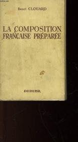 La Composition Francaise Preparee - Couverture - Format classique