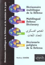 Dictionnaire Multilingue De La Defense Et Du Maintien De La Paix Francais Anglais Arabe Espagnol - Couverture - Format classique