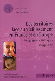 Territoires face au vieillissement en france et en europe ; géographie, politique, prospective - Intérieur - Format classique