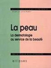 La Peau La Dermatologie Au Service De La Beaute - Intérieur - Format classique