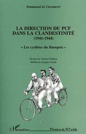 La Direction Du Pcf Dans La Clandestinite, 1941-1944 ; Les Cyclistes Du Hurepoix - Intérieur - Format classique