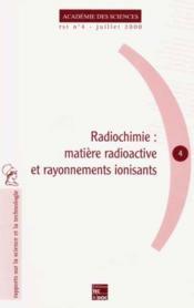 Radiochimie : Matiere Radioactive Et Rayonnements Ionisants (Rapport Sur La Science Et La Technologi - Couverture - Format classique