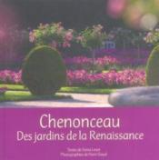 Chenonceau ; des jardins de la renaissance - Couverture - Format classique